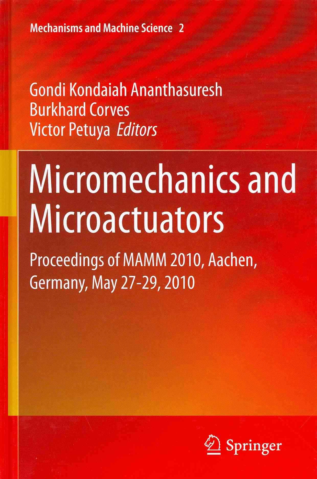 Micromechanics and Microactuators By Ananthasuresh, Gondi Kondaiah (EDT)/ Corves, Burkhard (EDT)/ Petuya, Victor (EDT)